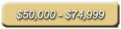 $50,000 - $74,999